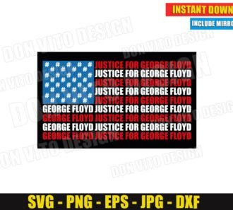 USA FLAG Justice for George Floyd (SVG dxf png) Black Live Matters Cut Files Vector Clipart Silhouette Cricut T-Shirt Design