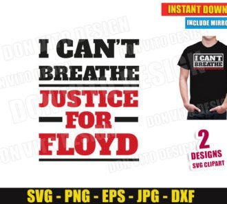 I can't Breathe Justice for George Floyd (SVG dxf png) Cut Files Black Live Matters Vector Clipart Silhouette Cricut T-Shirt Design
