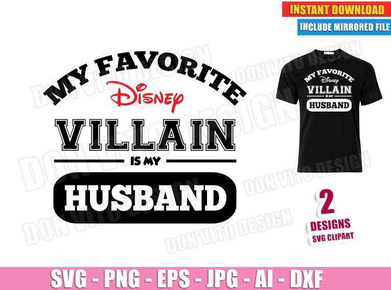 My Favorite Disney Villain is my Husband (SVG dxf png) Family Disneyland Trip Cut File Silhouette Cricut Vector Clipart - DonVitoDesign Store