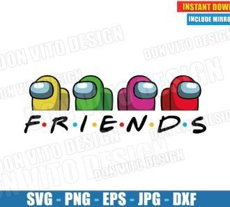 Friends Logo Among Us (SVG dxf PNG) Game Impostor vs Crewmate Tv Show Cut File Silhouette Cricut Vector Clipart - Don Vito Design Store