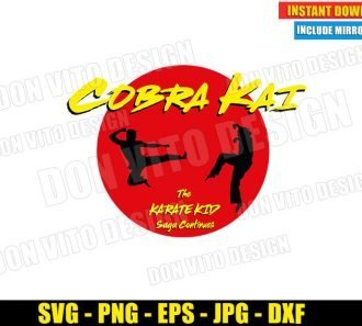 Cobra Kai vs Karate Kid Fight Logo (SVG dxf PNG) The Saga Continues Red Sun Cut File Silhouette Cricut Vector Clipart - Don Vito Design Store