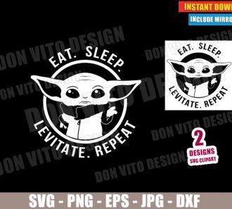 Baby Yoda Eat Sleep Levitate Repeat (SVG dxf PNG) Star Wars The Mandalorian Cut File Silhouette Cricut Vector Clipart - Don Vito Design Store