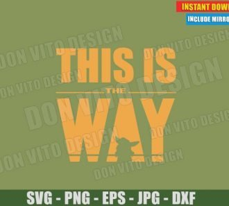 Baby Yoda This is the Way (SVG dxf PNG) Star Wars The Mandalorian Cut File Silhouette Cricut Vector Clipart