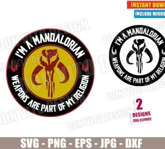 I am a Mandalorian Weapons Are My Religion (SVG dxf PNG) Star Wars Logo Cut File Silhouette Cricut Vector Clipart - Don Vito Design Store