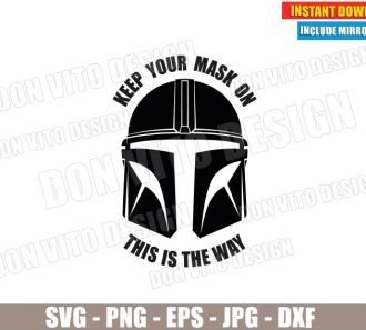 Keep your Mask on Mandalorian Helmet (SVG dxf PNG) Star Wars This is The Way Cut File Silhouette Cricut Vector Clipart - Don Vito Design Store
