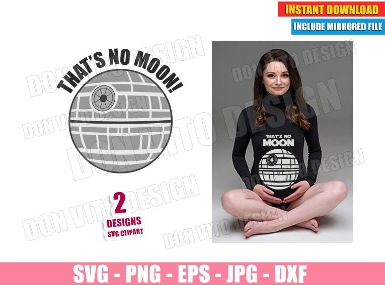 Star Wars Maternity That's No Moon (SVG dxf PNG) Halloween Costume Pregnant Cut File Silhouette Cricut Vector Clipart - Don Vito Design Store