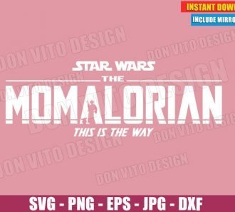 The Momalorian This is the Way (SVG dxf PNG) Star Wars Princess Leia Baby Yoda Cut File Silhouette Cricut Vector Clipart - Don Vito Design Store