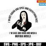 I am Not Sugar and Spice and Everything Nice (SVG dxf PNG) Morticia Addams Cut File Silhouette Cricut Vector Clipart T-Shirt Design DIY