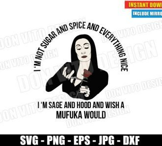 I am Not Sugar and Spice and Everything Nice (SVG dxf PNG) Morticia Addams Cut File Silhouette Cricut Vector Clipart - Don Vito Design Store