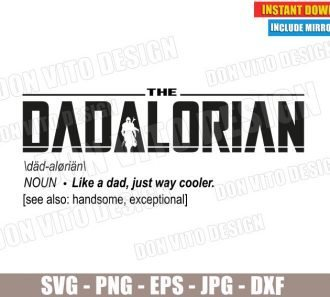 The Dadalorian Definition Like a Dad (SVG dxf PNG) Star Wars The Mandalorian Cut File Silhouette Cricut Vector Clipart - Don Vito Design Store