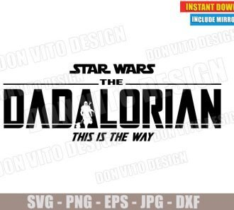 The Dadalorian This is the Way (SVG dxf PNG) Star Wars The Mandalorian Cut File Silhouette Cricut Vector Clipart - Don Vito Design Store