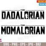 The Dadalorian and The Momalorian (SVG dxf PNG) Star Wars Mandalorian Cut File Silhouette Cricut Vector Clipart T-Shirt 2 Designs DIY