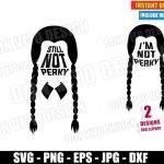 Still Not Perky Wednesday Addams (SVG dxf PNG) Halloween I'm not Perky Hair Cut File Silhouette Cricut Vector Clipart T-Shirt 2 Designs DIY