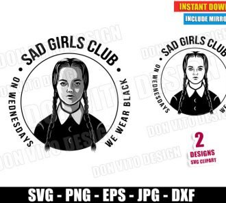Sad Girls Club On Wednesday We Wear Black (SVG dxf PNG) The Addams Family Cut File Silhouette Cricut Vector Clipart - Don Vito Design Store