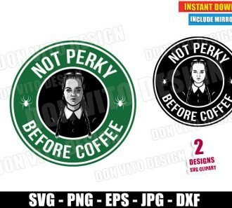 Wednesday Starbucks Not Perky Before Coffee (SVG dxf PNG) Addams Family Cut File Silhouette Cricut Vector Clipart - Don Vito Design Store
