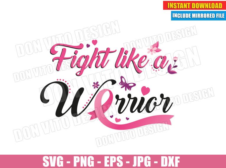 Fight like a Warrior Breast Cancer Survivor (SVG dxf PNG) Awareness Ribbon Pink Cut File Silhouette Cricut Vector Clipart - Don Vito Design Store