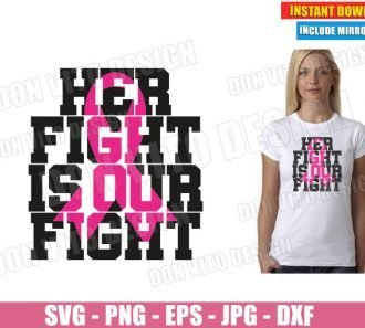 Her Fight is our Fight Breast Cancer (SVG dxf PNG) Survivor Awareness Ribbon Pink Cut File Silhouette Cricut Vector Clipart - Don Vito Design Store