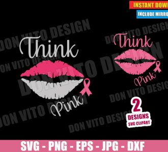Think Pink Lips Breast Cancer (SVG dxf PNG) Survivor Awareness Ribbon Cut File Silhouette Cricut Vector Clipart - Don Vito Design Store
