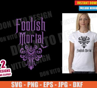 Foolish Mortal Logo (SVG dxf PNG) Halloween Disney Haunted Mansion Movie Cut File Silhouette Cricut Vector Clipart - Don Vito Design Store