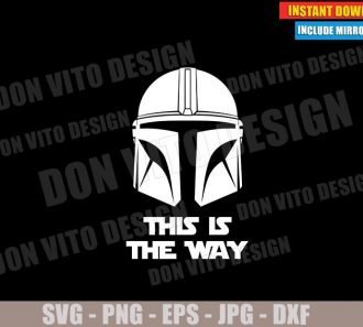 This is the Way The Mandalorian (SVG dxf PNG) Star Wars Helmet Mando Quote Mask Cut File Silhouette Cricut Vector Clipart - Don Vito Design Store