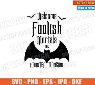 Welcome Foolish Mortal Bats Logo (SVG dxf PNG) Halloween The Haunted Mansion Disney Movie Cut File Silhouette Cricut Vector Clipart - Don Vito Design Store