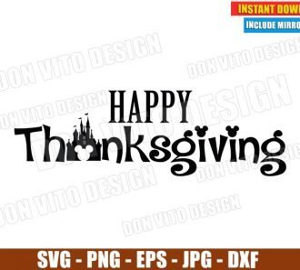 Happy Thanksgiving Disney Castle (SVG dxf png) Holiday Fall Mickey Mouse Head Cut File Silhouette Cricut Vector Clipart - Don Vito Design Store