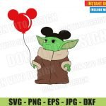 Baby Yoda with Mickey Ears Balloon (SVG dxf PNG) The Mandalorian Disney Trip Cut File Silhouette Cricut Vector Clipart T-Shirt Design DIY