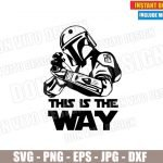 The Mandalorian with Gun (SVG dxf PNG) Star Wars This is the Way Rifle Shooting Cut File Silhouette Cricut Vector Clipart T-Shirt Design DIY