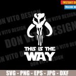 This is the way Mandalorian Clan Logo (SVG dxf PNG) Star Wars Symbol Cut File Silhouette Cricut Vector Clipart T-Shirt Design DIY