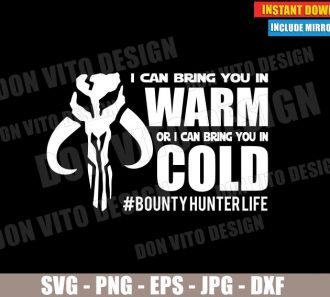 The Mandalorian Warm or Cold (SVG dxf PNG) Star Wars Bounty Hunter Life Cut File Silhouette Cricut Vector Clipart - Don Vito Design Store