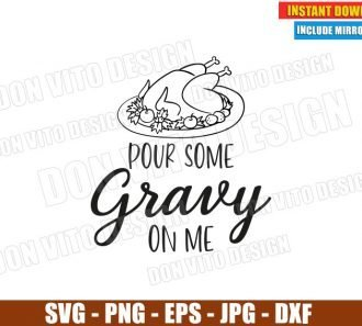 Turkey Pour Some Gravy on Me (SVG dxf png) Thanksgiving Fall Quote Cut File Silhouette Cricut Vector Clipart - Don Vito Design Store