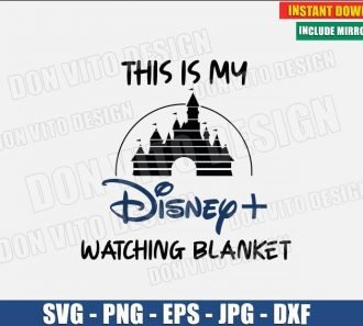 This is my Disney Plus Watching Blanket Castle (SVG dxf png) Logo Tv Series Movies Cut File Silhouette Cricut Vector Clipart - Don Vito Design Store