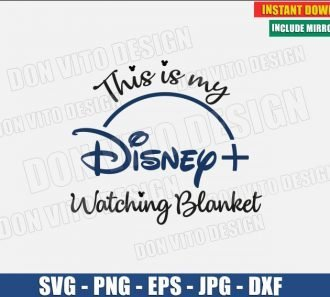 This is my Disney Plus Watching Blanket (SVG dxf png) Disney + Logo Tv Series Movies Cut File Silhouette Cricut Vector Clipart - Don Vito Design Store