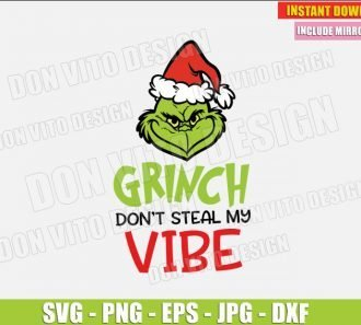 Grinch do not Steal my Vibe (SVG dxf png) The Grinch Head Christmas Santa Hat Cut File Silhouette Cricut Vector Clipart - Don Vito Design Store