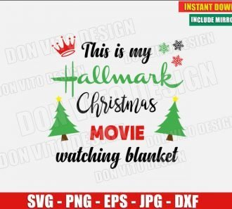 My Hallmark Christmas Movie Watching Blanket (SVG dxf png) Xmas Tree Snowflakes Cut File Silhouette Cricut Vector Clipart - Don Vito Design Store