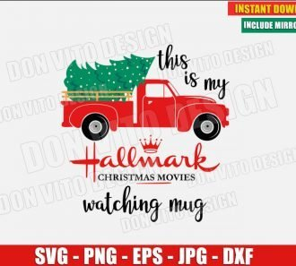This is My Hallmark Christmas Movie Watching Mug (SVG dxf png) Old red Truck with Tree Cut File Silhouette Cricut Vector Clipart - Don Vito Design Store