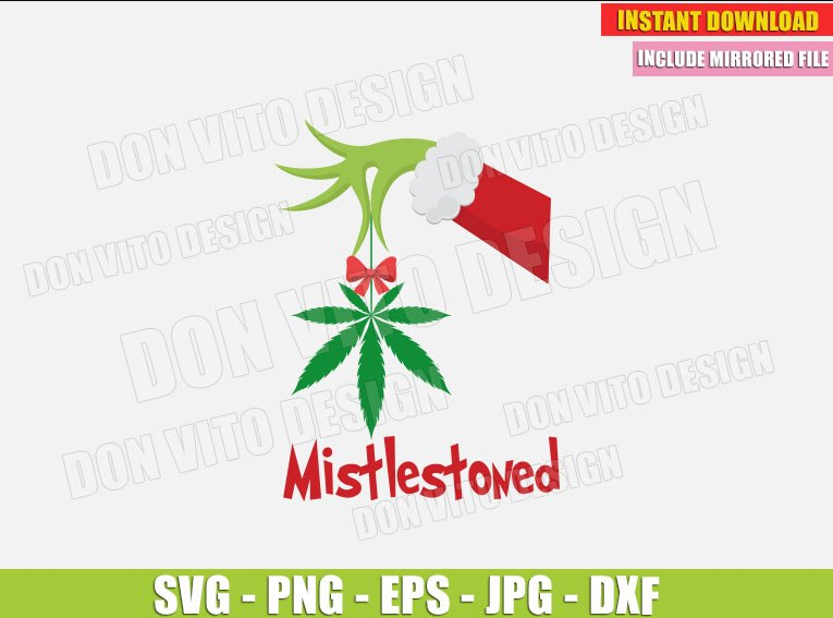 The Grinch Hand Holding Weed (SVG dxf png) Mistlestoned Smoking Cannabis Marijuana Cut File Silhouette Cricut Vector Clipart - Don Vito Design Store