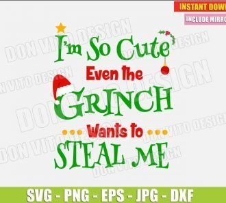 I am So Cute Even Grinch Wants to Steal me (SVG dxf png) Christmas Movie Cut File Silhouette Cricut Vector Clipart - Don Vito Design Store