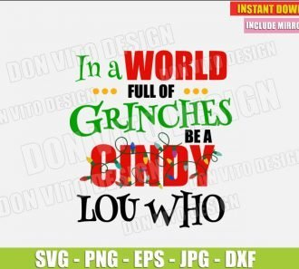 In a World Full of Grinches be Cindy Lou Who (SVG dxf png) Christmas Movie Cut File Silhouette Cricut Vector Clipart - Don Vito Design Store