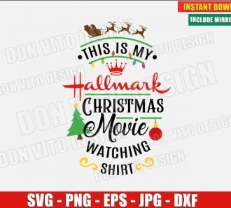 My Hallmark Christmas Movie Watching Shirt (SVG dxf png) Santa Reindeers Tree Lights Ball Cut File Silhouette Cricut Vector Clipart - Don Vito Design Store