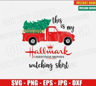 This is My Hallmark Christmas Movie Watching Shirt (SVG dxf png) Old red Truck with Tree Cut File Silhouette Cricut Vector Clipart - Don Vito Design Store