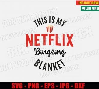 This is My Netflix Bingeing Blanket (SVG dxf png) Tv Series Movies Popcorn Logo Cut File Silhouette Cricut Vector Clipart - Don Vito Design Store