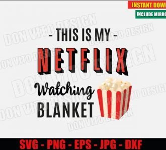 My Netflix Watching Blanket Popcorn (SVG dxf png) Popular Tv Series Movies Logo Cut File Silhouette Cricut Vector Clipart - Don Vito Design Store