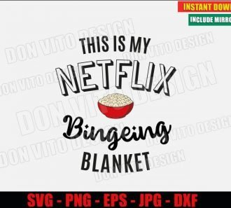 My Netflix Bingeing Blanket Popcorn Bowl (SVG dxf png) Tv Series Movies Logo Cut File Silhouette Cricut Vector Clipart - Don Vito Design Store