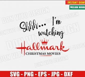 Shhh I am Watching Hallmark Christmas Movies (SVG dxf png) Xmas Family Holiday Cut File Silhouette Cricut Vector Clipart - Don Vito Design Store