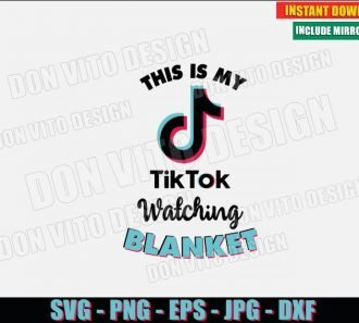 This is my TikTok Watching Blanket (SVG dxf png) Logo Popular Videos Tik Tok Cut File Silhouette Cricut Vector Clipart - Don Vito Design Store