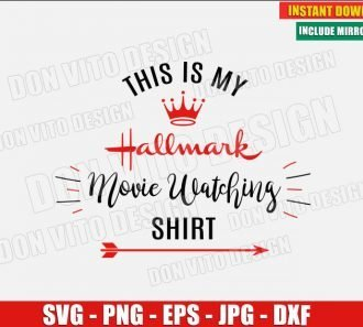 This is my Hallmark Movie Watching Shirt (SVG dxf png) Christmas Holiday Logo Arrow Cut File Silhouette Cricut Vector Clipart - Don Vito Design Store