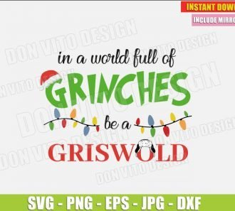 In a World Full of Grinches be a Griswold (SVG dxf png) The Grinch Christmas Hat Cut File Silhouette Cricut Vector Clipart - Don Vito Design Store