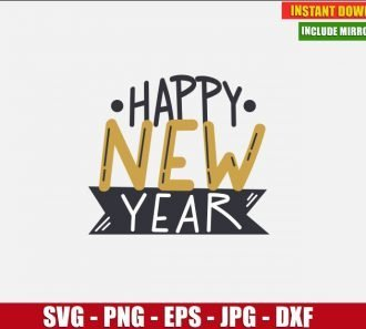 Happy New Year SVG Free Holiday Cut File for Cricut and Silhouette Freebie Clipart Vector PNG Image Download Free SVG Design - Don Vito Design Store