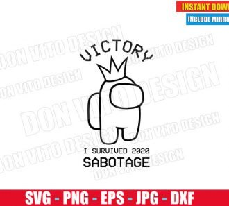 Victory I Survived 2020 Sabotage Among Us (SVG dxf png) Impostor or Crewmate Cut File Silhouette Cricut Vector Clipart - Don Vito Design Store